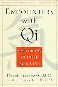 Encounters With Qi Exploring Chinese Medicine