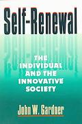Self-Renewal The Individual and the Innovative Society