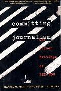 Committing Journalism The Prison Writings of Red Hog