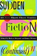 Sudden Fiction (Continued) 60 New Short-Short Stories