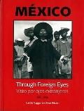 Mexico Through Foreign Eyes Visto Por Ojos Extranjeros 1850-1990