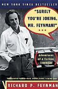 Surely You're Joking, Mr. Feynman! Adventures of a Curious Character