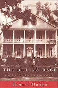 Ruling Race A History of American Slaveholders