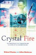 Crystal Fire The Invention of the Transistor and the Birth of the Information Age