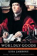 Worldly Goods A New History of the Renaissance