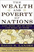 Wealth and Poverty of Nations Why Some Are So Rich and Some So Poor