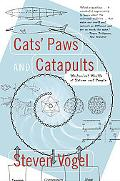 Cats' Paws and Catapults Mechanical Worlds of Nature and People