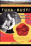 Tuva or Bust Richard Feynman's Last Journey