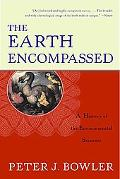 Earth Encompassed A History of the Environmental Sciences