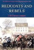 Redcoats and Rebels The American Revolution Through British Eyes