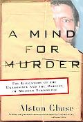 Mind for Murder The Education of the Unabomber and the Origins of Modern Terrorism
