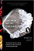 Darwin and the Barnacle The Story of One Tiny Creature and History's Most Spectacular Scient...
