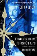 Einstein's Clocks, Poincare's Maps Empires of Time