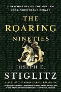 Roaring Nineties A New History Of The World's Most Prosperous Decade