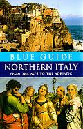 Blue Guide Northern Italy From The Alps To The Adriatic