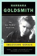 Obsessive Genius The Inner World of Marie Curie