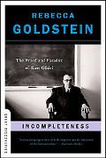 Incompleteness The Proof And Paradox of Kurt Godel