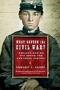 What Caused the Civil War? Reflections on the South And Southern History