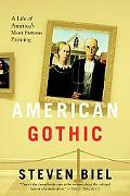 American Gothic A Life Of America's Most Famous Painting