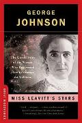 Miss Leavitt's Stars The Untold Story of the Woman Who Discovered How to Measure the Universe