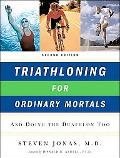 Triathloning for Ordinary Mortals And Doing the Duathlon Too
