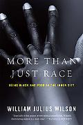 More Than Just Race: Being Black and Poor in the Inner City