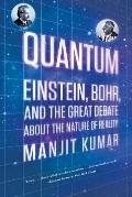 Quantum : Einstein, Bohr, and the Great Debate about the Nature of Reality