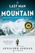 Last Man on the Mountain : The Death of an American Adventurer on K2
