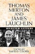 Thomas Merton and James Laughton : Selected Letters