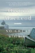 No Great Mischief : A Novel
