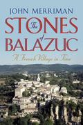 Stones of Balazuc : A French Village in Time