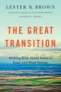 Great Transition : Shifting from Fossil Fuels to Wind and Solar Energy