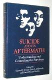Suicide and Its Aftermath: Understanding and Counseling the Survivors (A Norton professional...