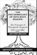 Psychobiology of Mind-Body Healing New Concepts of Therapeutic Hypnosis