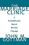 Marriage Clinic A Scientifically-Based Marital Therapy