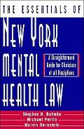 Essentials of New York Mental Health Law A Straightforward Guide for Clinicians of All Disci...