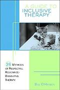 Guide to Inclusive Therapy 26 Methods of Respectful, Resistance-Dissolving Therapy