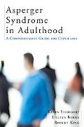 Asperger Syndrome in Adulthood: A Comprehensive Guide for Clinicians