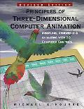 Principles of Three-Dimensional Computer Animation Modeling, Rendering, and Animating With 3...