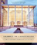 Celebrating The Courthouse A Guide For Architects, Their Clients, And The Public