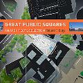 Great Public Squares: An Architect's Selection
