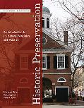 Historic Preservation: An Introduction to it's History, Principles, and Practice