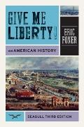 Give Me Liberty!: An American History, Seagull 3rd Edition