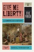 Give Me Liberty!: v. 1: An American History