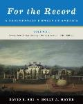 For the Record : A Documentary History of America: from First Contact Through Reconstruction