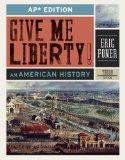 Give Me Liberty!: An American History (AP* Third Edition)