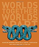 Worlds Together, Worlds Apart: A History of the World: Beginnings Through the Fifteenth Cent...