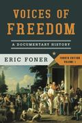 Voices of Freedom: A Documentary History (Fourth Edition)  (Vol. 1) (Voices of Freedom (WW N...