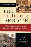 Enduring Debate Classic and Contemporary Readings in American Politics