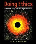 Doing Ethics: A Guide to Moral Reasoning